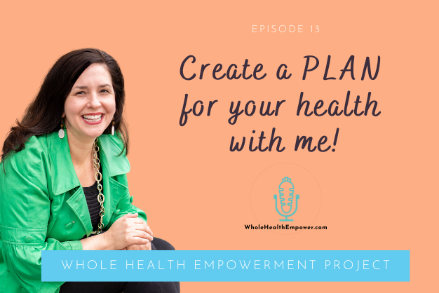 Create a PLAN for your health with me!